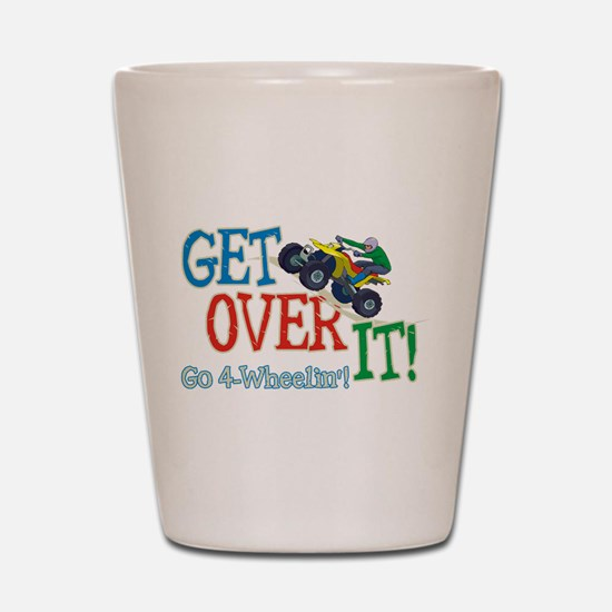 Get Over It - 4 Wheeling Shot Glass