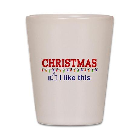 Christmas - I like this Shot Glass