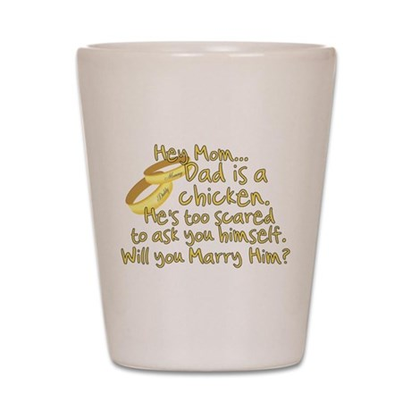 Will you marry Daddy? Shot Glass