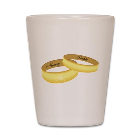 Mommy & Daddy rings Shot Glass