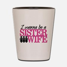 Sister Wife Shot Glass