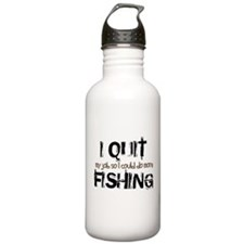 I Quit Fishing Sports Water Bottle