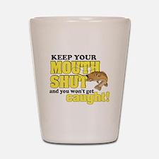 Keep Your Mouth Shut (Fishing) Shot Glass