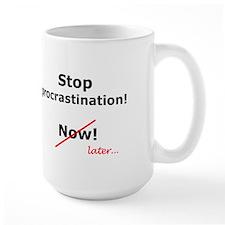 Stop Procrastination Now! Mug