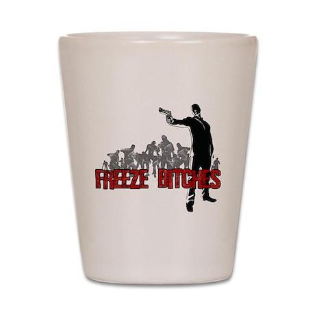 Freeze Bitches Shot Glass