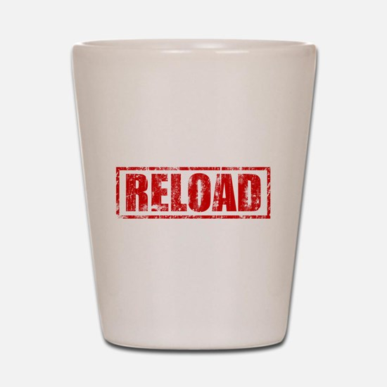 Reload! Shot Glass
