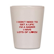 Get A Life Shot Glass