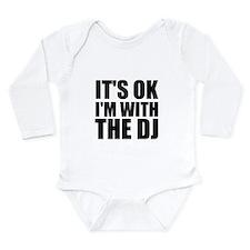 It's OK I'm With The DJ Long Sleeve Infant Bodysui