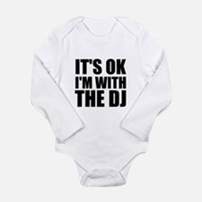It's OK I'm With The DJ Long Sleeve Infant Bodysui