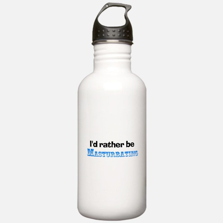 I'd Rather Be Masturbating Water Bottle