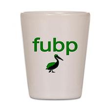 fu bp Shot Glass