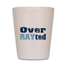 Over RAYted Shot Glass