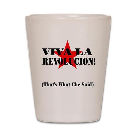 Thats What Che Said Shot Glass