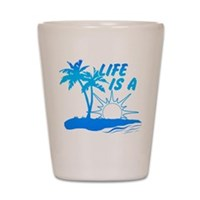 Life Is A Beach Shot Glass