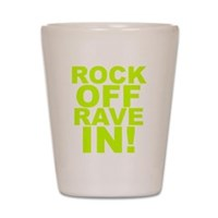 Rock Off Rave In Shot Glass