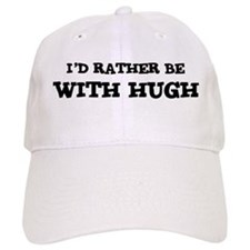 With Hugh Baseball Cap