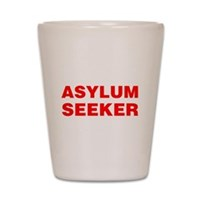 Asylum Seeker Shot Glass