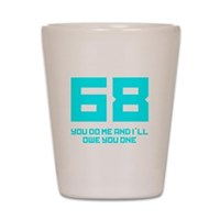 Let's 68! Shot Glass