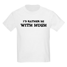 With Hugh Kids T-Shirt