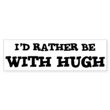 With Hugh Bumper Bumper Sticker