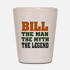 BILL - The Legend Shot Glass