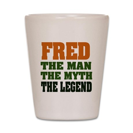 FRED - The Legend Shot Glass