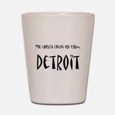Coolest Chicks from Detroit Shot Glass