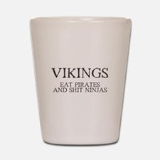 Vikings Eat Pirates Shot Glass
