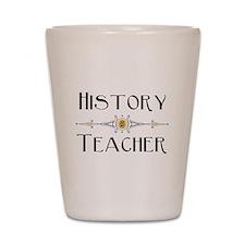 History Teacher Shot Glass