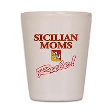 Sicilian Moms Rule Shot Glass