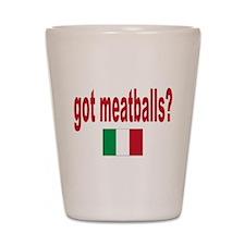 got meatballs Shot Glass