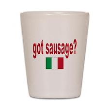 got sausage Shot Glass
