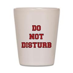 Do Not Disturb Shot Glass