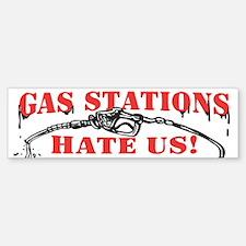 Gas Stations Hate Us Bumper Bumper Bumper Sticker