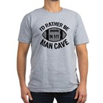 I'd Rather Be In My Man Cave Men's Fitted T-Shirt