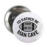 I'd Rather Be In My Man Cave 2.25
