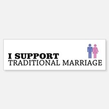 I Support Traditional Marriage Bumper Bumper Bumper Sticker