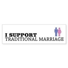 I Support Traditional Marriage Bumper Bumper Sticker
