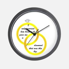 I only married him because he Wall Clock