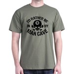 I'd Rather Be In My Man Cave Dark T-Shirt