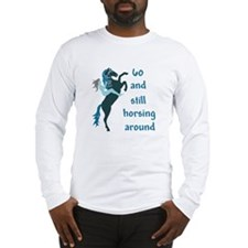 60 & still horse... Long Sleeve T-Shirt