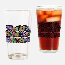 Worlds Greatest Branden Drinking Glass