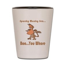 Boo..You Whore Shot Glass