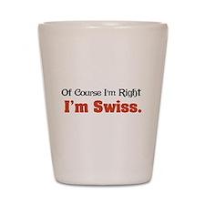 I'm Swiss Shot Glass