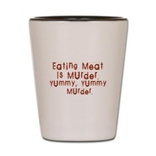 Eating Meat is Murder Shot Glass