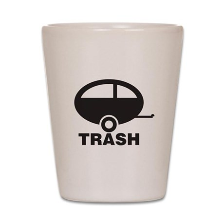 Trailor Trash Shot Glass