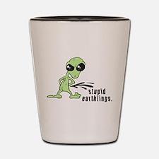 Stupid Earthlings Shot Glass