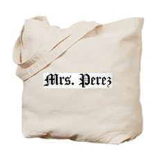 Mrs. Perez Tote Bag