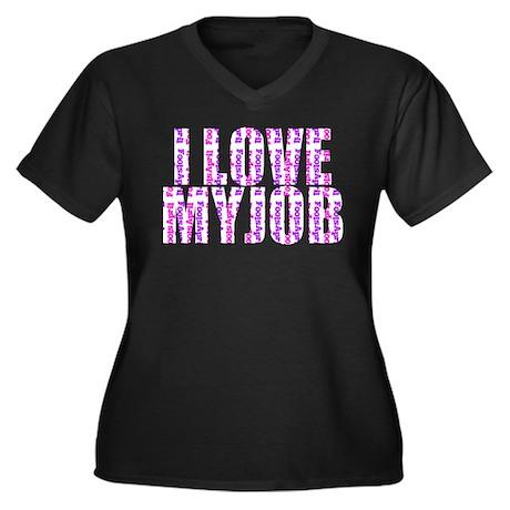 I Love My Job Women's Plus Size V-Neck Dark T-Shir