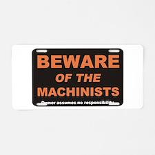 Beware / Machinist Aluminum License Plate